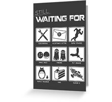 Still Waiting For... Greeting Card