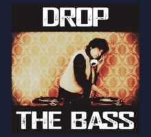 Drop the Bass. by RussellK99