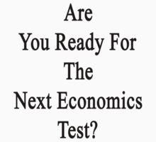 Are You Ready For The Next Economics Test?  by supernova23