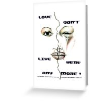 Love Don't Live Here Anymore Greeting Card