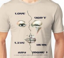 Love Don't Live Here Anymore Unisex T-Shirt