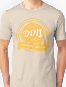 It's a DOLL thing T-Shirt