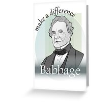 Babbage - Make A Difference Greeting Card
