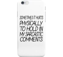 Sarcastic Comments iPhone Case/Skin