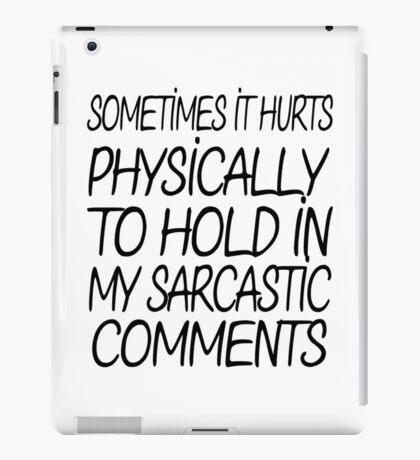 Sarcastic Comments iPad Case/Skin