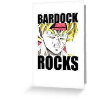 BARDOCK ROCKS!!! Greeting Card