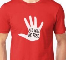 All Will Be Free Unisex T-Shirt