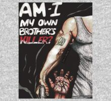 My Own Brother's Killer by BeYouShirts