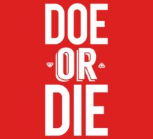 Doe Or Die [White Ink] by FreshThreadShop