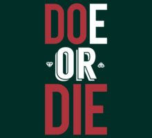 Doe Or Die [Do Or Die] [White Ink] by FreshThreadShop