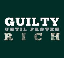 Guilty Until Proven Rich by sogr00d