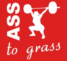 Ass To Grass - Inspirational Workout Saying T-Shirt