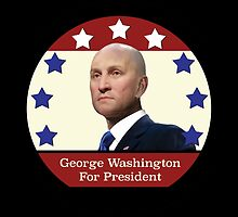 George Washington For President by infidelcitadel
