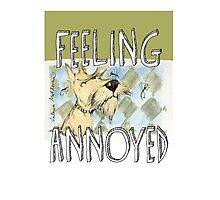 """feeling annoyed"" Photographic Print"