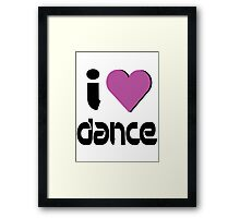 I Love Dance Music Framed Print