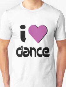 I Love Dance Music Unisex T-Shirt