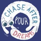 Chase after your dream by Queenmob