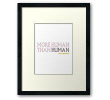 More Human Than Human Framed Print