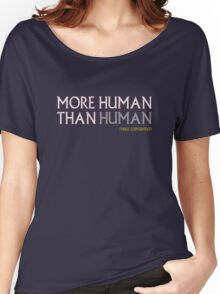 More Human Than Human Women's Relaxed Fit T-Shirt