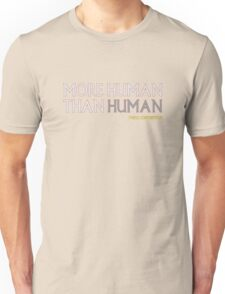 More Human Than Human Unisex T-Shirt