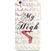 My kind of high iPhone Case/Skin
