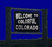 Colorful Colorado blue dark welcome sign by artisticattitud