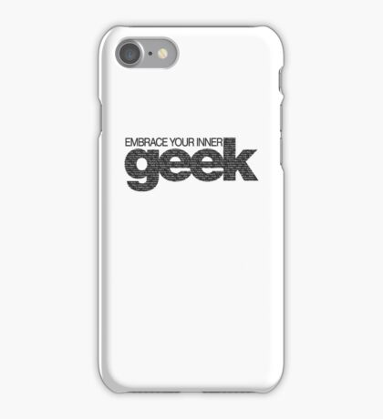 Embrace Your Inner Geek (Black) iPhone Case/Skin