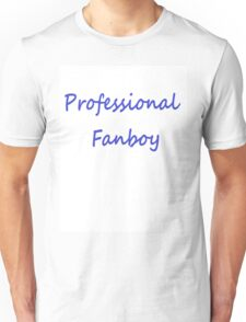 Professional Fanboy Unisex T-Shirt