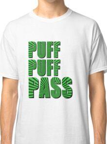 PUFF PUFF PASS Classic T-Shirt