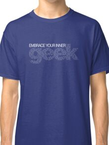 Embrace Your Inner Geek (White) Classic T-Shirt