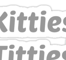 Kitties & Titties Sticker