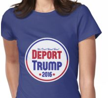 Deport Trump 2016 Womens Fitted T-Shirt