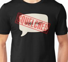 SQUELCHED Unisex T-Shirt