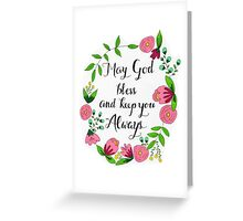 May God Bless and Keep You Always Greeting Card