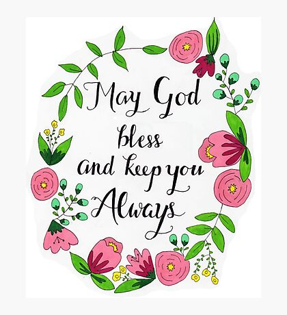 May God Bless and Keep You Always Photographic Print