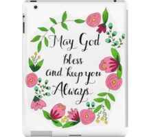 May God Bless and Keep You Always iPad Case/Skin
