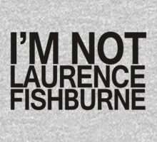 I'm not Laurence Fishburne by digerati