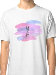 Let it go.  Classic T-Shirt
