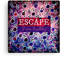 ESCAPE FROM REALITY Bold Typography Adventure Hipster Cool Ombre Blue Purple Abstract Pattern Art Canvas Print