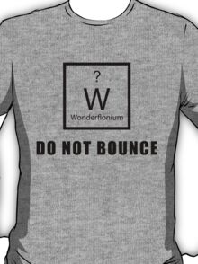 Wonderflonium: Do Not Bounce! - Doctor Horrible Inspired Shirt! T-Shirt