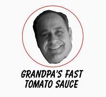 Grandpa's Fast Tomato Sauce Unisex T-Shirt