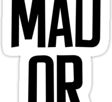 You MAD or NAH?? Sticker