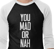 You MAD or NAH?? [White Ink] Men's Baseball ¾ T-Shirt