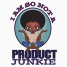 PRODUCT JUNKIE by Benjamin Foster