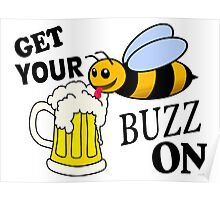 Get Your Buzz On Poster
