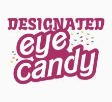 Designated Eye Candy  by jazzydevil