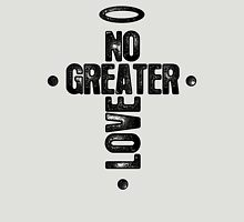 No Greater Love Unisex T-Shirt