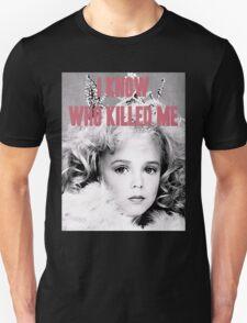 JonBenet Ramsey - I Know Who Killed Me T-Shirt
