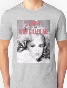 JonBenet Ramsey - I Know Who Killed Me T-Shirt