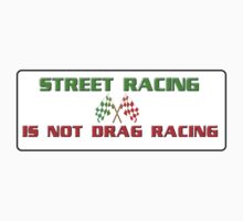 Street racing is not drag racing T-Shirt